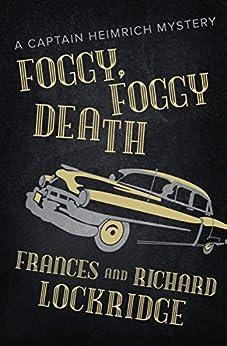 Foggy, Foggy Death (The Captain Heimrich Mysteries) by [Frances Lockridge, Richard Lockridge]