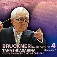 Bruckner: Symphony No.4 by Takashi Asahina (2014-11-26)