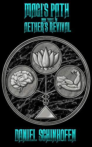 Magi's Path (Aether's Revival Book 3) by [Daniel Schinhofen]