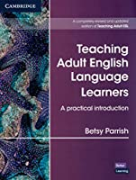 Teaching Adult English Language Learners: A Practical Introduction Paperback (Cambridge Teacher Training and Development)
