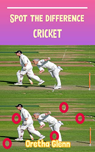 Spot the difference Cricket: Picture puzzles for adults Can You Really Find All the Differences? (English Edition)
