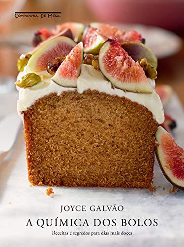 A química dos bolos: Receitas e segredos para dias mais doces (Portuguese Edition)