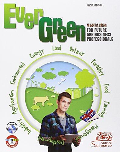 Evergreen. English for future agribusiness professionals. Con e-book. Con espansione online. Con CD Audio. Per gli Ist. tecnici e professionali [Lingua inglese]