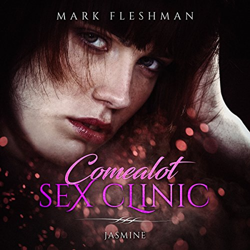 The Comealot Sex Clinic: Jasmine audiobook cover art