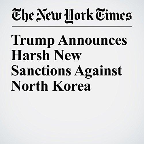 Trump Announces Harsh New Sanctions Against North Korea copertina