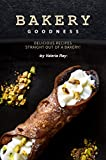 Bakery Goodness: Delicious Recipes Straight Out of a Bakery!