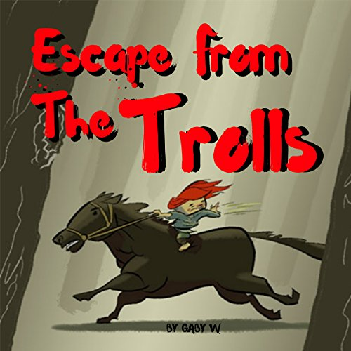 Escape from the Trolls                   By:                                                                                                                                 Gaby W                               Narrated by:                                                                                                                                 Omri Rose                      Length: 5 mins     Not rated yet     Overall 0.0