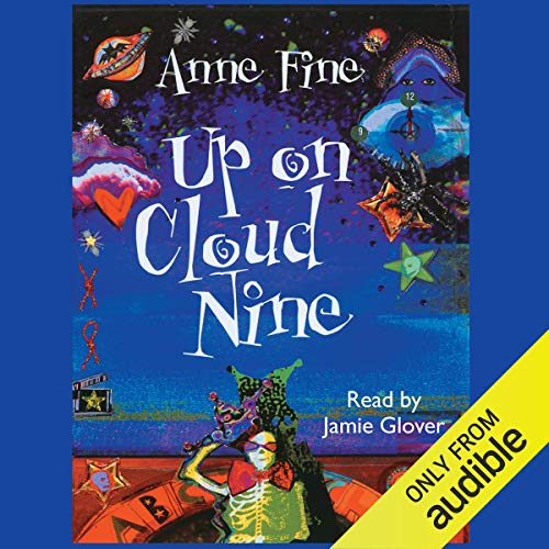 Up on Cloud Nine                   By:                                                                                                                                 Anne Fine                               Narrated by:                                                                                                                                 Jamie Glover                      Length: 3 hrs and 22 mins     Not rated yet     Overall 0.0