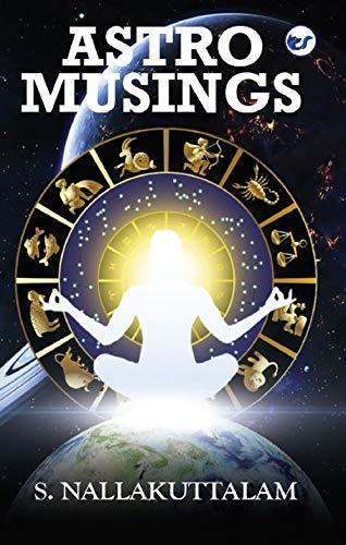 ASTRO MUSINGS: Nuances of Astrology
