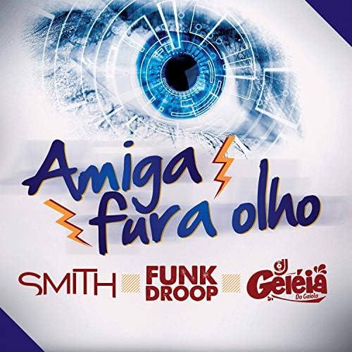 Funkdroop, MC Smith & Dj Geléia