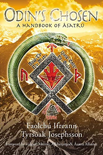 Odin's Chosen: A Handbook of Ásatrú