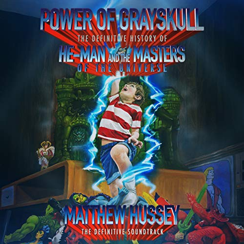 Power of Grayskull: The Definitive History of He-Man and the Masters of the Universe (The Definitive Soundtrack)