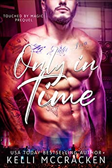 Only in Time: Touched by Magic Prequel by [Kelli McCracken]