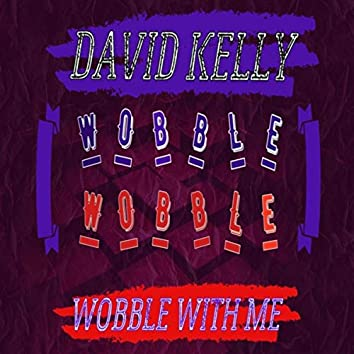 Wobble with Me
