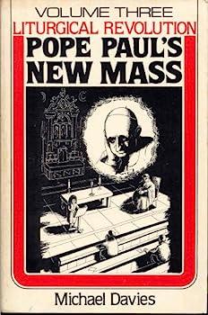 Paperback Liturgical Revolution, Vol. 3: Pope Paul?s New Mass Book