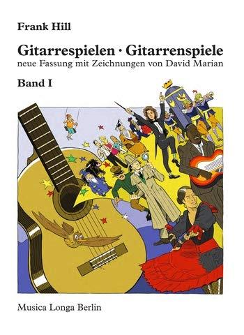 Hill, Frank: Gitarrespielen - Gitarrenspiele Band 1 :