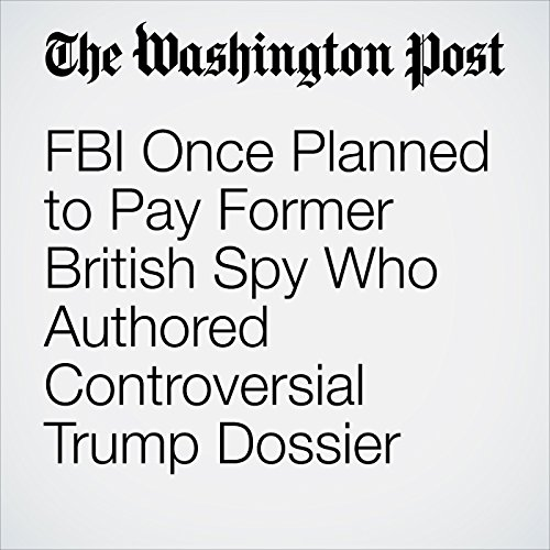 FBI Once Planned to Pay Former British Spy Who Authored Controversial Trump Dossier copertina