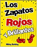 Libros para ninos: «Los zapatos rojos y brillantes » (Cuentos para dormir books in spanish for children)