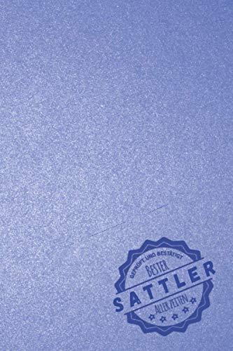 Geprüft und Bestätigt bester Sattler aller Zeiten: Notizbuch inkl. To Do Liste | Das perfekte Geschenk für Männer, die Gegenstände aus Leder oder Stoffen herstellen | Geschenkidee | Geschenke