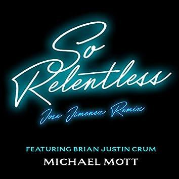 So Relentless (Jose Jimenez Remix)