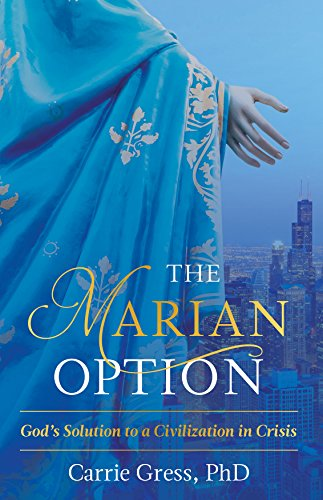 The Marian Option: God's Solution t…