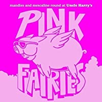 Mandies And Mescaline Round At Uncle Harry's by Pink Fairies