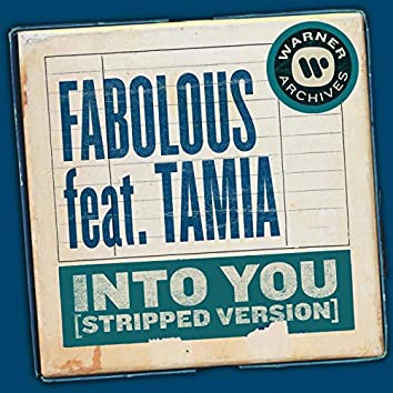 Into You (Stripped Version) [feat. Tamia]