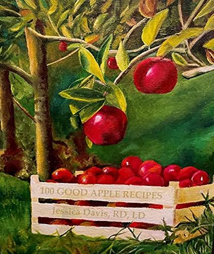 100 Good Apple Recipes (Annotated) (100 Good Recipes Cookbooks) (English Edition)