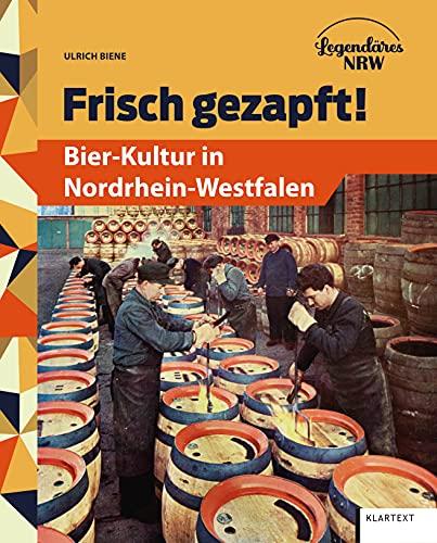 Frisch gezapft!: Bier-Kultur in Nordrhein-Westfalen