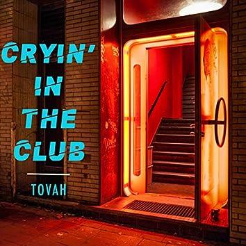 Cryin' in the Club