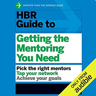 HBR Guide to Getting the Mentoring You Need                   By:                                                                                                                                 Harvard Business Review                               Narrated by:                                                                                                                                 Jonathan Yen                      Length: 3 hrs and 42 mins     Not rated yet     Overall 0.0