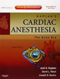 Kaplan's Cardiac Anesthesia: The Echo Era, Expert Consult Premium Edition – Enhanced Online Features and Print, 6th Edition