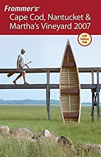 Frommer's Cape Cod, Nantucket & Martha's Vineyard 2007 (Frommer's Complete Guides)