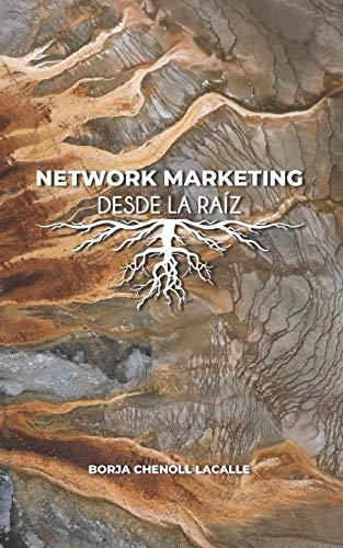 NETWORK MARKETING DESDE LA RAÍZ