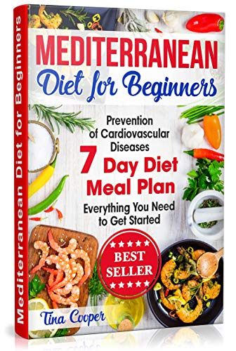 Mediterranean Diet for Beginners: The Complete Guide - Healthy and Easy Mediterranean Diet Recipes f