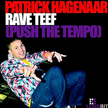 Rave Teef (Push The Tempo)