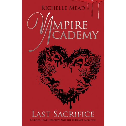 Vampire Academy: Last Sacrifice audiobook cover art