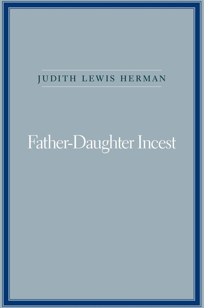 Father-Daughter Incest (with A New Afterword)