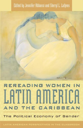 Rereading Women in Latin America and the Caribbean: The Political Economy of Gender (Latin American Perspectives in the Classroom) (English Edition)