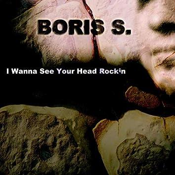 I Wanna See Your Head Rockin