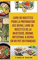 Livre de recettes pour la préparation des repas, livre de recettes de la mijoteuse, Régime intestinal & repas en un pot En français