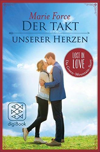 Der Takt unserer Herzen (Lost in Love Die Green-Mountain-Serie. Stories 4)