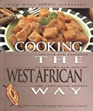 Cooking the West African Way: Revised and Expanded to Include New Low-Fat and Vegetarian Recipes (Easy Menu Ethnic Cookbooks)