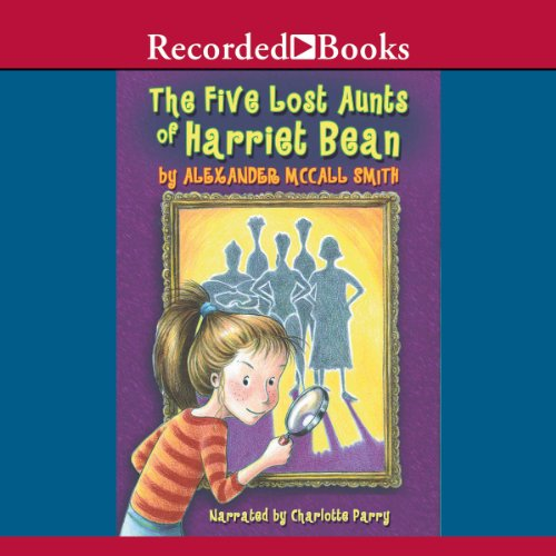 The Five Lost Aunts of Harriet Bean audiobook cover art