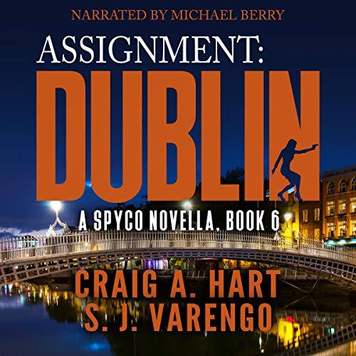 Assignment: Dublin: A SpyCo Novella, Book 6