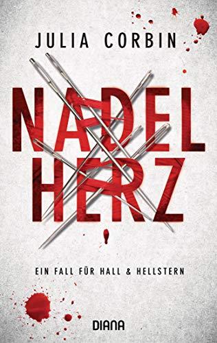 Nadelherz: Ein Fall für Hall & Hellstern (Julia Corbin 3)