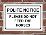 Polite Notice Please Do Not Feed The Horses Correx Safety Sign 300mm x 200mm x 6mm, Black