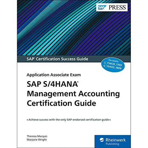 Compare Textbook Prices for SAP S/4HANA Management Accounting Certification Guide: Application Associate Exam SAP PRESS 1st Edition ISBN 9781493218424 by Theresa Marquis,Marjorie Wright