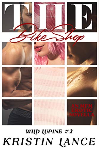 The Bike Shop: An MMF Bisexual Erotic Story (Wild Lupine Book 2) (English Edition)