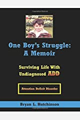One Boy's Struggle: A Memoir: Surviving Life with Undiagnosed ADD Paperback